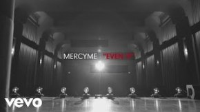 """Inspiration Through the Music. My Sunday Song by MercyMe – """"EvenIf"""""""