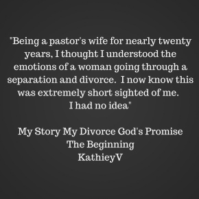 "Divorce Quote ""My Story My Divorce God's Promise"" by KathieyV"